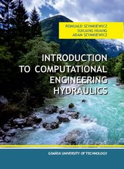 Introduction to computational engineering hydraulics, Szymkiewicz Romuald, Huang Suiliang, Szymkiewicz Adam