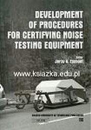 ksiazka tytuł: Developments of procedures for certifying noise testing equipment  autor: Ejsmont J.A. red.