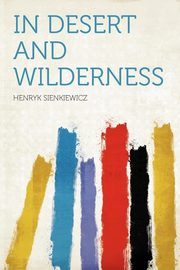 In Desert and Wilderness, Sienkiewicz Henryk