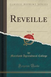 Reveille, Vol. 16 (Classic Reprint), College Maryland Agricultural