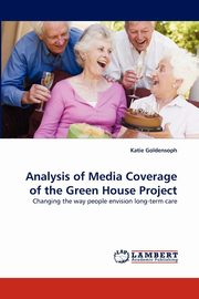 Analysis of Media Coverage of the Green House Project, Goldensoph Katie