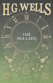 The Sea Lady, Wells H. G.