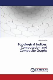 Topological Indices, Alizadeh Yaser