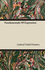 Fundamentals of Expression, Powers Leland Todd