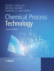 Chemical Process Technology, Moulijn Jacob A.