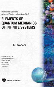 ksiazka tytuł: Elements of Quantum Mechanics of Infinite Systems autor: Strocchi F