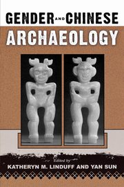 Gender and Chinese Archaeology, Linduff Katheryn M.