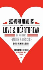 Six-Word Memoirs on Love and Heartbreak, Smith Larry
