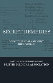 Secret Remedies - What They Cost and What They Contain, Various