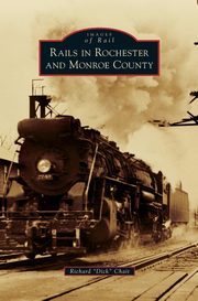Rails in Rochester and Monroe County, Chait Richard