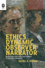 Ethics and the Dynamic Observer Narrator, Byram Katra A.