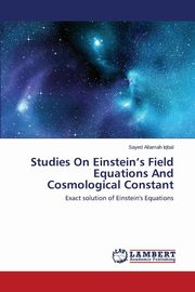 Studies on Einstein's Field Equations and Cosmological Constant, Iqbal Sayed Allamah