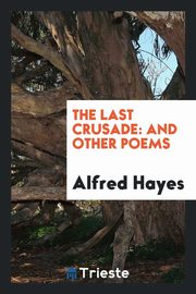 The Last Crusade, Hayes Alfred
