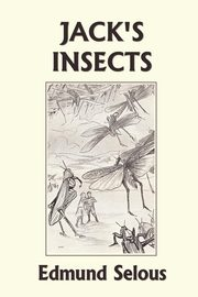 Jack's Insects (Yesterday's Classics), Selous Edmund