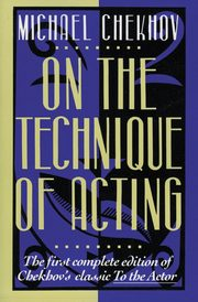 On the Technique of Acting, Chekhov Michael