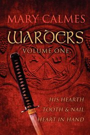 Warders Volume One, Calmes Mary