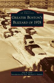 Greater Boston's Blizzard of 1978, Earls Alan R.