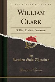 William Clark, Thwaites Reuben Gold