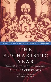 The Eucbaristic Year, Baverstock A. H.