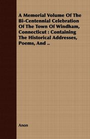 A Memorial Volume Of The Bi-Centennial Celebration Of The Town Of Windham, Connecticut, Anon