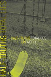 Half-Truths Total Lies, Weich Lin