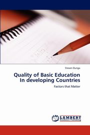 ksiazka tytuł: Quality of Basic Education In developing Countries autor: Dunga Steven