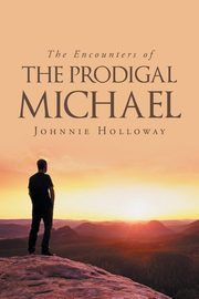 The Encounters of the Prodigal Michael, Holloway Johnnie
