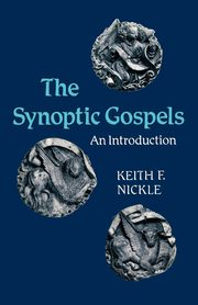 The Synoptic Gospels, Nickle Keith F.