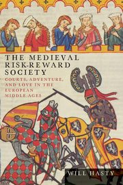 The Medieval Risk-Reward Society, Hasty Will