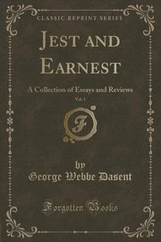 ksiazka tytuł: Jest and Earnest, Vol. 1 of 2 autor: Dasent George Webbe