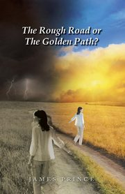 ksiazka tytuł: The Rough Road or the Golden Path? autor: Prince James