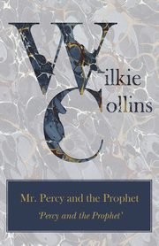 Mr. Percy and the Prophet ('Percy and the Prophet'), Collins Wilkie