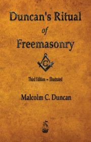 Duncan's Ritual of Freemasonry - Illustrated, Duncan Malcolm C.