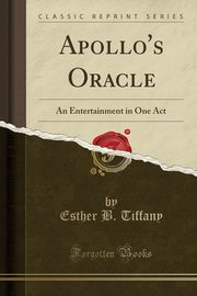 Apollo's Oracle, Tiffany Esther B.