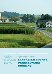 New Ways To Enjoy Lancaster County Pennsylvania Cooking, Young Helen Steudler