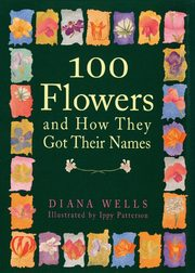100 Flowers and How They Got Their Names, Wells Diana