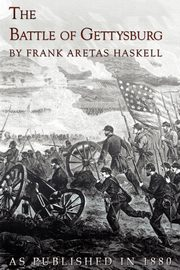 The Battle of Gettysburg, Haskell Frank Aretas