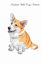 Pembroke Welsh Corgi Notebook Record Journal, Diary, Special Memories, To Do List, Academic Notepad, and Much More, Care Inc. Pet