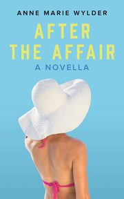 After the Affair, Wylder Anne Marie
