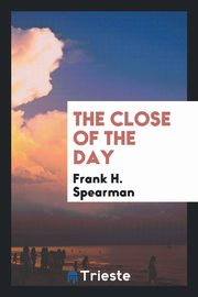 The close of the day, Spearman Frank H.