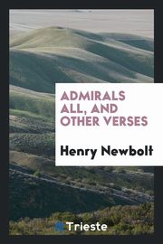 Admirals all, and other verses, Newbolt Henry