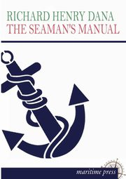 The Seaman's Manual, Dana Richard Henry
