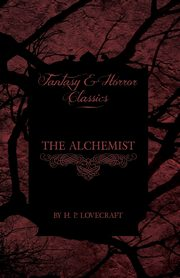 The Alchemist (Fantasy and Horror Classics), Lovecraft H. P.