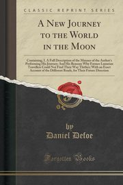 A New Journey to the World in the Moon, Defoe Daniel