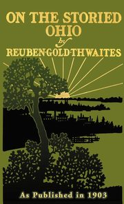 On the Storied Ohio, Thwaites Reuben Gold