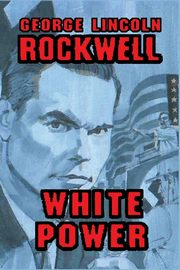 White Power, Rockwell George Lincoln