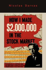 How I Made $2,000,000 in the Stock Market, Darvas Nicolas