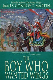 The Boy Who Wanted Wings, Martin James Conroyd