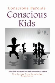 Conscious Parents, Conscious Kids,
