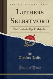 Luthers Selbstmord, Kolde Theodor